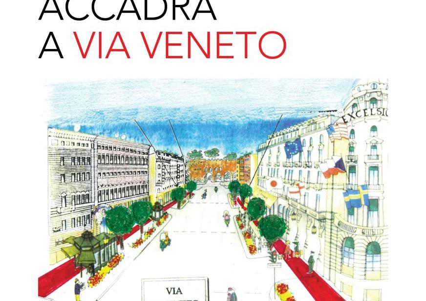 Accadrà in Via Veneto…